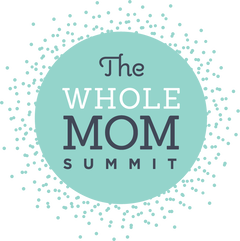 Sign up for the FREE Whole Mom Summit